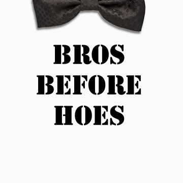 Bros before Hoes by Galit