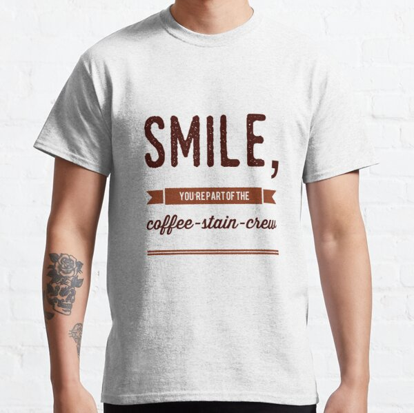Smile, You're Part Of The Coffee-Stain-Crew Classic T-Shirt