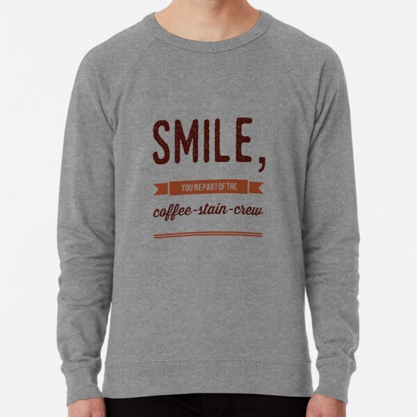Smile, You're Part Of The Coffee-Stain-Crew Lightweight Sweatshirt