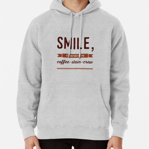 Smile, You're Part Of The Coffee-Stain-Crew Pullover Hoodie