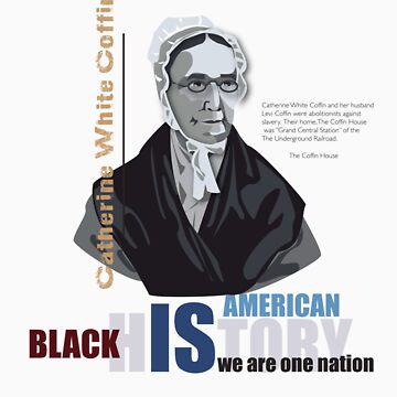 Black History Month: Catherine White Coffin by vjewell