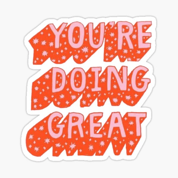 You're Doing Great Sticker Sticker