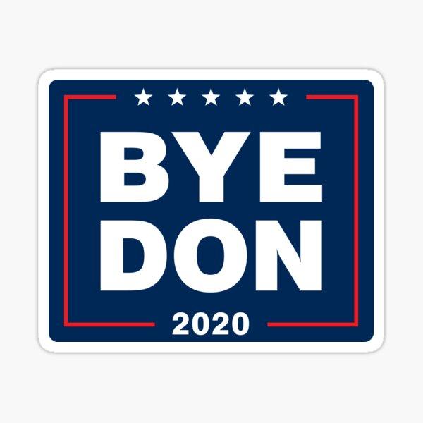 ByeDon 2020 Bye Don Funny Joe Biden Sticker