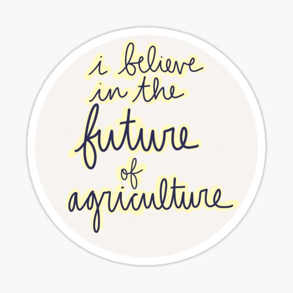 i believe in the future of agriculture  Sticker