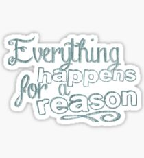 Everything Happens For A Reason Gifts Merchandise Redbubble