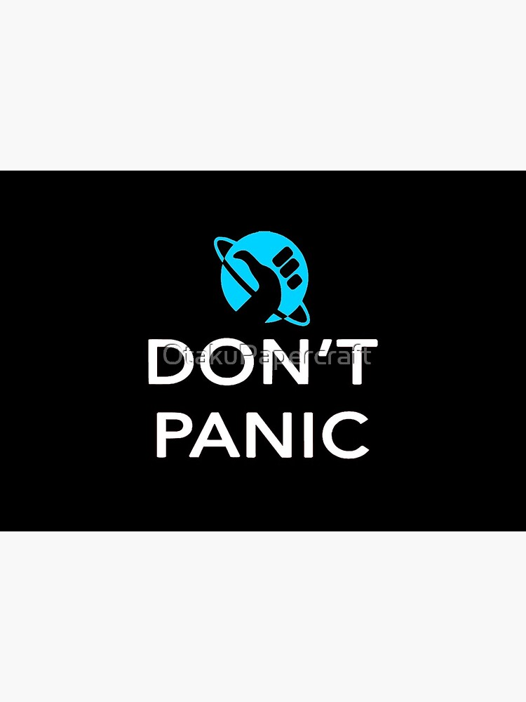 Just Don't Panic Hitchhiker's Guide to the Galaxy by OtakuPapercraft