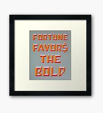 """Fortune Favors the Bold"" Framed Print"