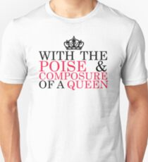 With the Poise & Composure of a Queen #2 (Black Text) Unisex T-Shirt