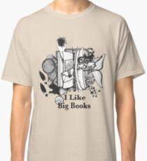 I Like Big Books Classic T-Shirt
