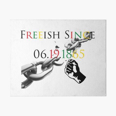 Freeish Since 1865 Art Board Print