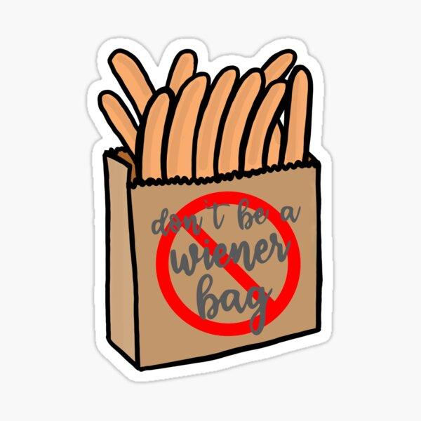 Don't Be A Wiener Bag Sticker