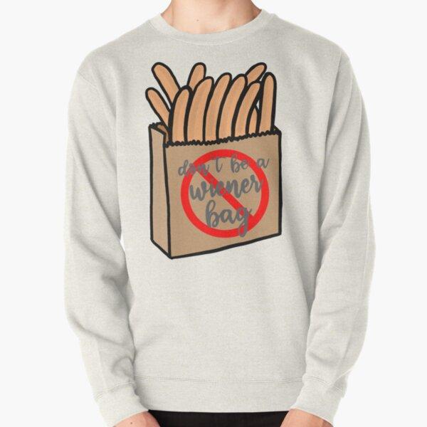 Don't Be A Wiener Bag Pullover Sweatshirt