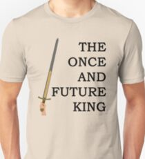 The Once And Future King Ver. 1 Unisex T-Shirt