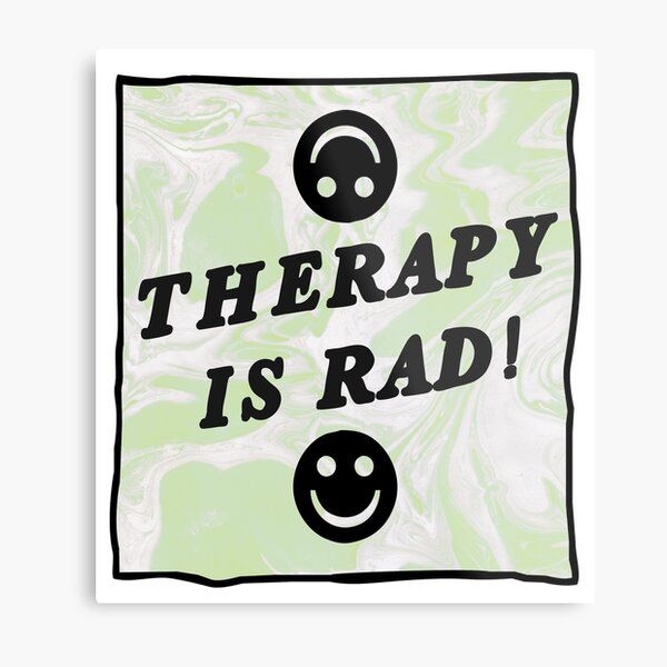 therapy is rad | green | mental health / self care Metal Print
