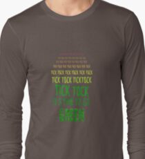 Tick Tock, Tick Tock It's Time To Go Green Long Sleeve T-Shirt