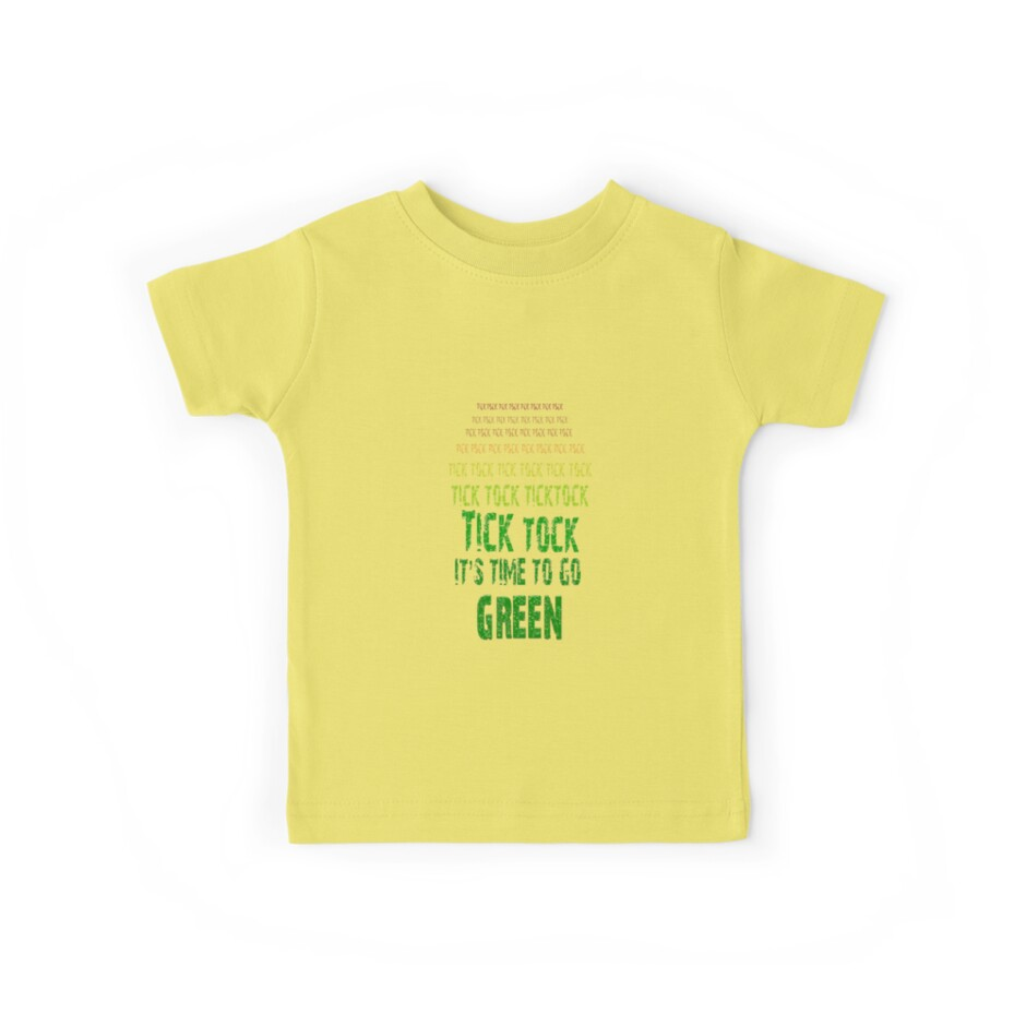 Tick Tock, Tick Tock It's Time To Go Green by taiche