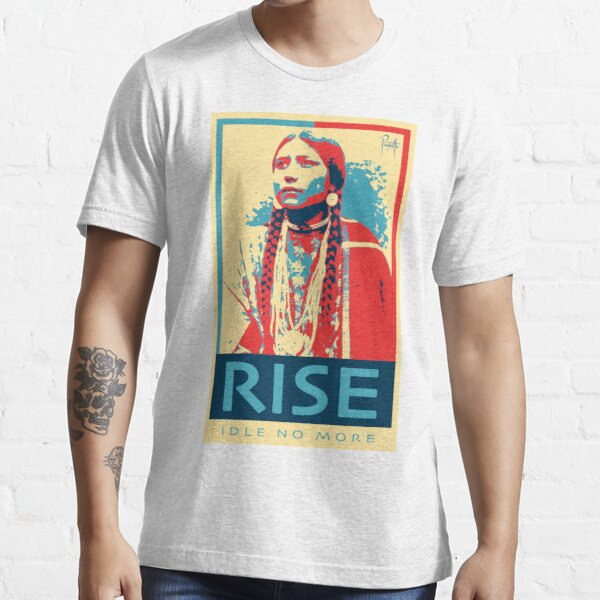 RISE - Idle No More - by Aaron Paquette Essential T-Shirt