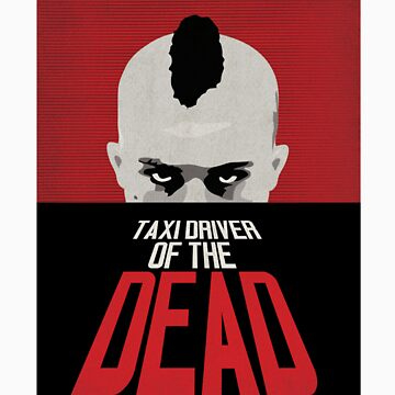 Taxi Driver of the Dead by willisco