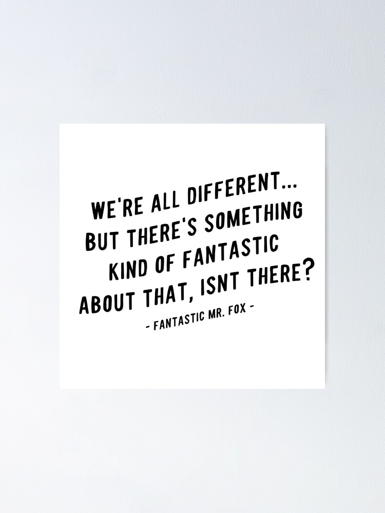 We Re All Different Quote From Mr Fox Movie Poster By Nicoleto Redbubble