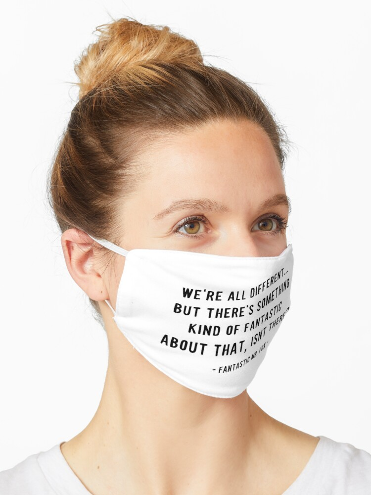 We Re All Different Quote From Mr Fox Movie Mask By Nicoleto Redbubble