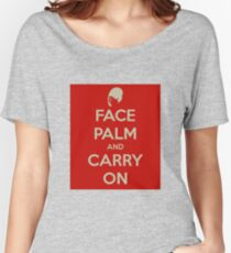 Face Palm and Carry On Women's Relaxed Fit T-Shirt