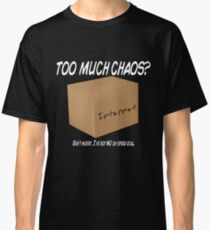 Too Much Chaos Classic T-Shirt