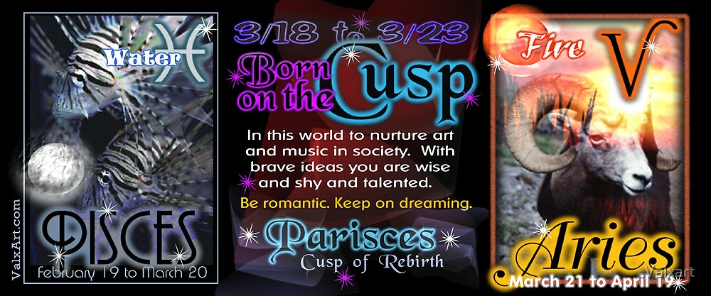 Born on the Cusp Pisces & Aries by Valxart