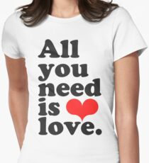 All You Need Is Love ♥  Womens Fitted T-Shirt