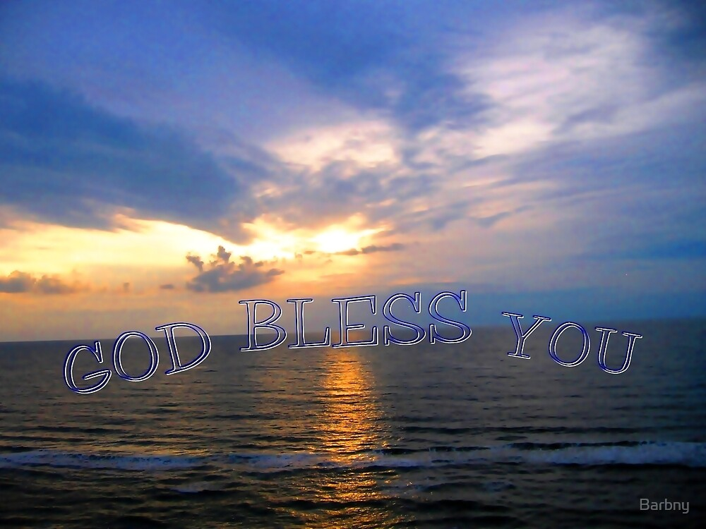God Bless You by Barbny