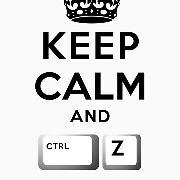 Keep Calm Geeks: Control Z by ozhy