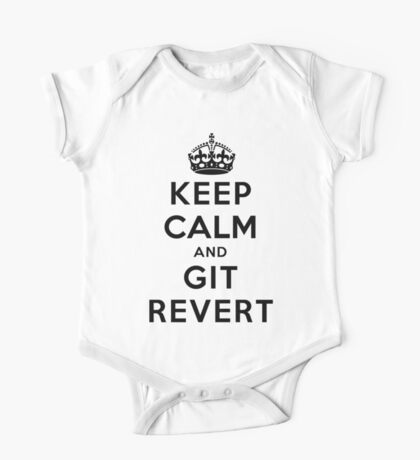 Keep Calm Geeks: Git Revert Kids Clothes