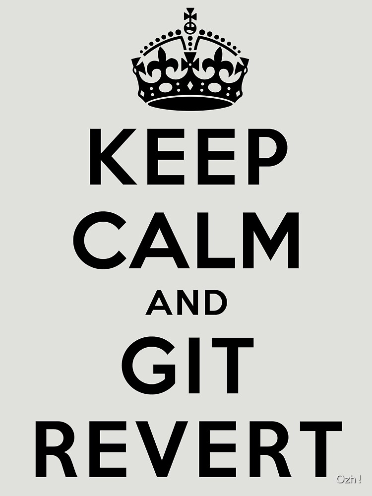 Keep Calm Geeks: Git Revert by ozhy