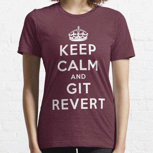 Keep Calm Geeks: Git Revert Essential T-Shirt