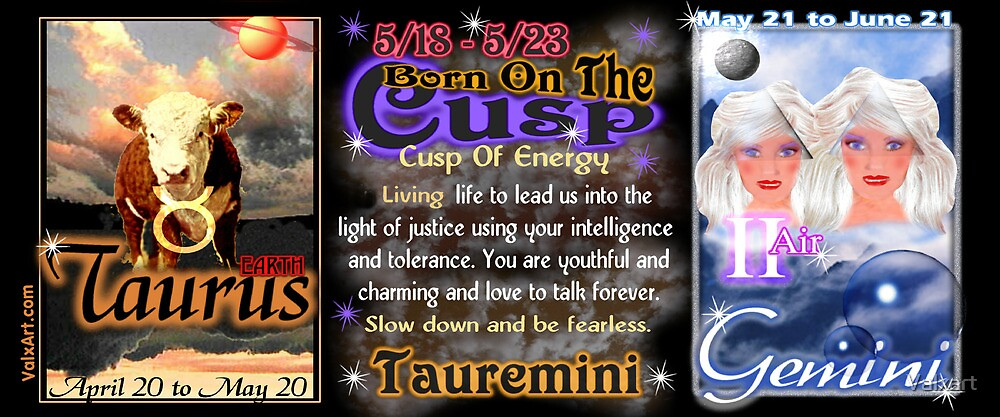 Born on the Cusp Taurus & Gemini  by Valxart