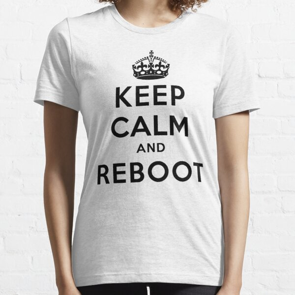 Keep Calm Geeks: Reboot Essential T-Shirt