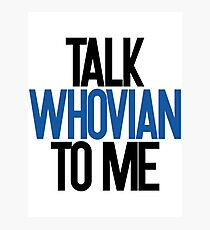 Talking Whovian Photographic Print