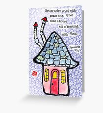 House and Home (v.5) Greeting Card