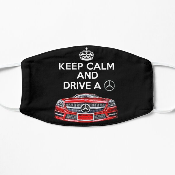 Keep Calm and Drive a BENZ Mask