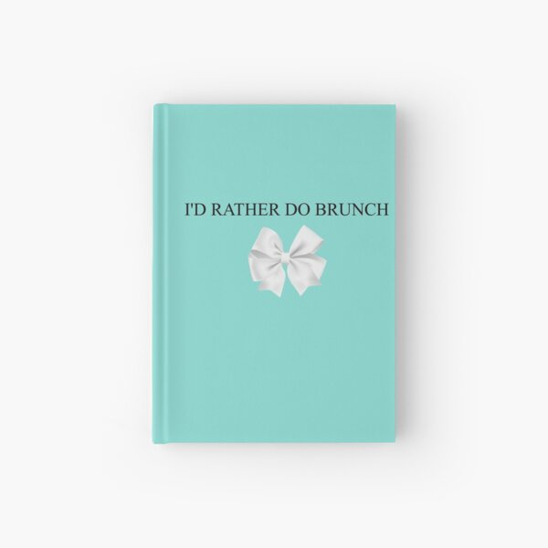 Breakfast at Tiffany's - I'd Rather Do Brunch  - Turquoise White Bow Hardcover Journal