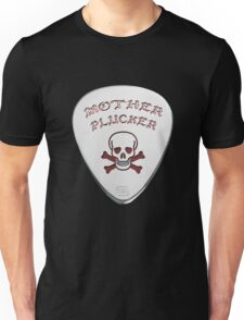 Mother Plucker Unisex T-Shirt