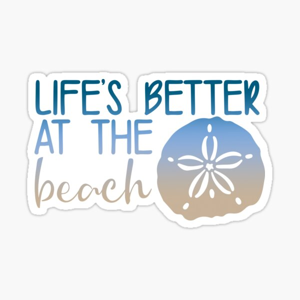 Life's Better At The Beach Sticker