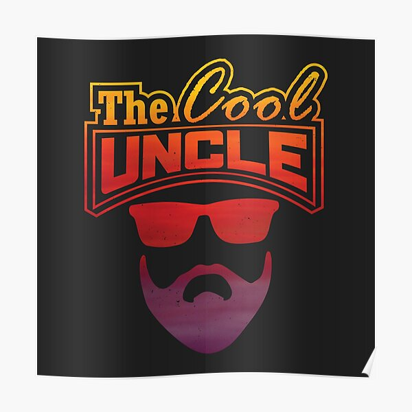 The cool uncle! Poster