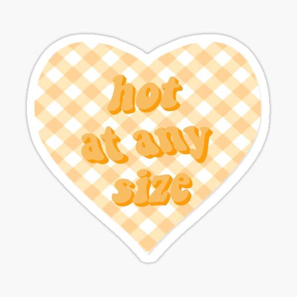 hot at any size Sticker