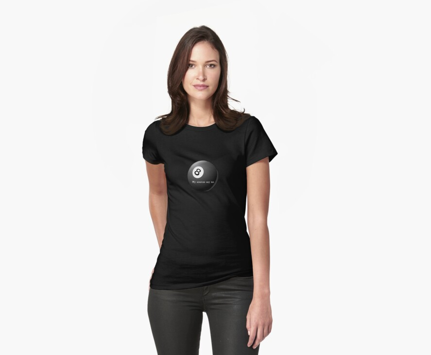Magic 8-Ball My Sources Say No funny tee   by Tia Knight
