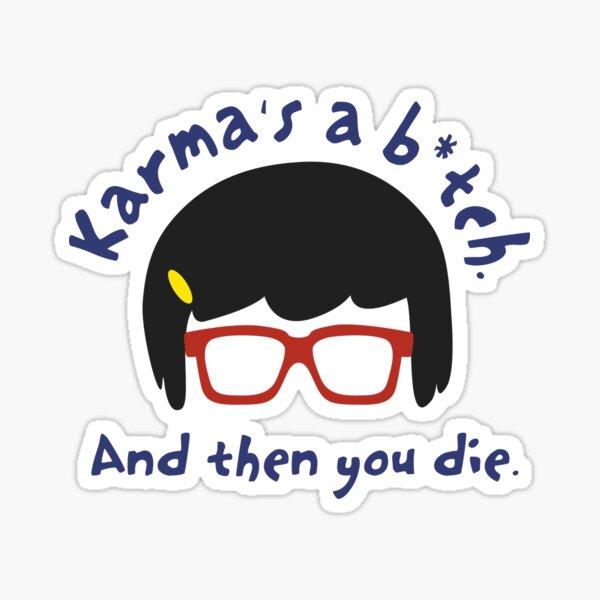 According to Tina, Karma's a B*tch Sticker