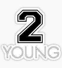 2 YOUNG merchandise Sticker