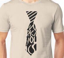 Workaholics Tie Unisex T-Shirt