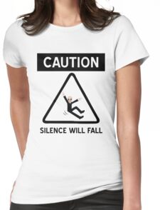 Caution Silence Will Fall Womens Fitted T-Shirt