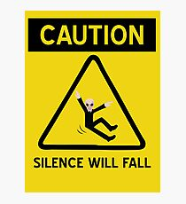 Caution Silence Will Fall Photographic Print
