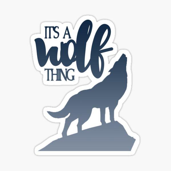 Its A Wolf Thing   Twilight Sticker